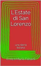 L'Estate di San Lorenzo: una storia italiana (il Teatro di Enrico Maria Falconi Vol. 3) (Italian Edition)