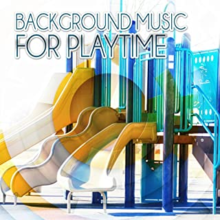 Background Music for Playtime – Child Development, Creativity and Brain Exercises, Happy Music for Kids & Babies & Toddlers, Kids Dance Party, Birthday Party Songs, Slumber Party, Kids Music, Music for Children