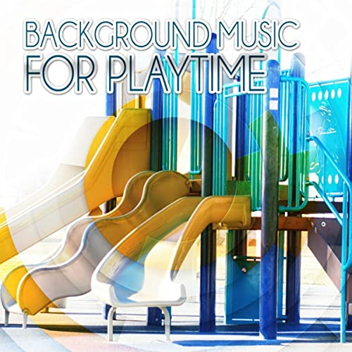 Background Music for Playtime - Child Development, Creativity and