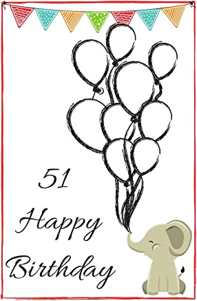 51 Happy Birthday - Baby Elephant: Cute 51st Birthday Card Quote Journal / Notebook / Diary / Greetings / Appreciation Gift (6 x 9 - 110 Blank Lined Pages)