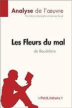Les Fleurs du mal de Baudelaire (Analyse de l'oeuvre): Résumé complet et analyse détaillée de l'oeuvre (Fiche de lecture) (French Edition)
