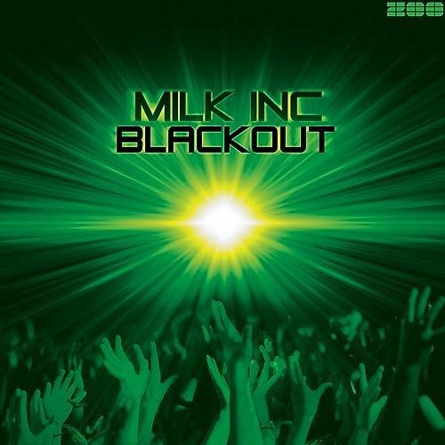 Milk Inc. - Blackout
