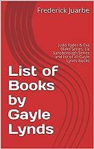 List of Books by Gayle Lynds: Judd Ryder & Eva Blake Series, Liz Sansborough Series and list of all Gayle Lynds Books