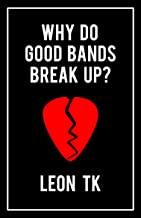 Why Do Good Bands Break Up?