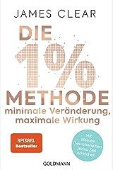 Die 1%-Methode – Minimale Veränderung, maximale Wirkung: Mit kleinen Gewohnheiten jedes Ziel erreichen - Mit Micro Habits zum Erfolg (German Edition) eBook Kindle