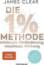 Die 1%-Methode – Minimale Veränderung, maximale Wirkung: Mit kleinen Gewohnheiten jedes Ziel erreichen - Mit Micro Habits ...