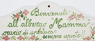 Targa da interno - esterno Benvenuti All' Albergo Mamma Dimensioni: 20 x 8,5 centimetri Ceramica Decorato a mano Le Cerami...