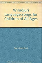 Wiradjuri Language:songs for Children of All Ages