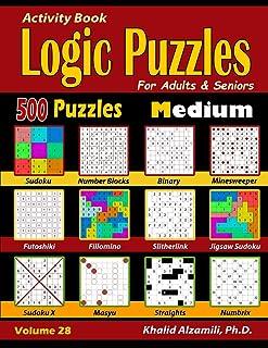 Activity Book: Logic Puzzles for Adults & Seniors: 500 Medium Puzzles (Sudoku - Fillomino - Straights - Futoshiki - Binary...