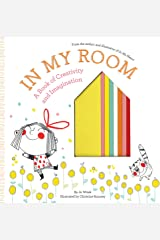 In My Room: A Book of Creativity and Imagination Hardcover
