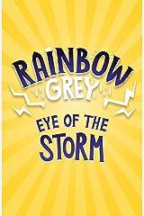 Rainbow Grey: Eye of the Storm (Rainbow Grey Series) Kindle Edition