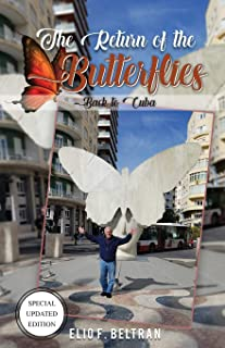 The Return of The Butterflies: Back to Cuba