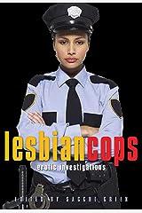 Lesbian Cops: Erotic Investigations Kindle Edition
