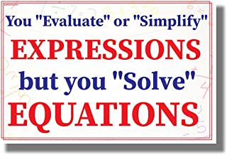 You Evaluate or Simplify Expressions - Solve Equations - NEW Classroom Math Science Poster