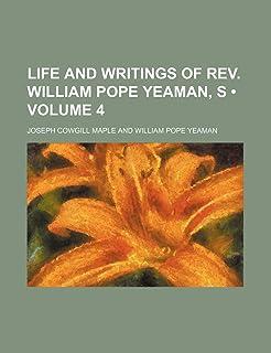 Life and Writings of REV. William Pope Yeaman, S (Volume 4)