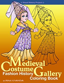 Medieval Costume Gallery: Fashion history coloring book