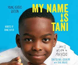 My Name Is Tani...and I Believe in Miracles Young Readers Edition