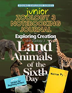 Exploring Creation with Zoology 3: Land Animals of the Sixth Day, Junior Notebooking Journal