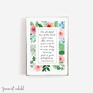 The Steadfast Love of the Lord Never Ceases. His Mercies Never Come to An End. They Are New Every Morning. Great Is Your Faithfulness. -Lamentations 3:22-23 Print, Unframed