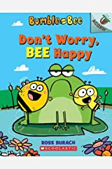 Don't Worry, Bee Happy: An Acorn Book (Bumble and Bee #1) Paperback