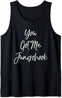 You Got Me Jungshook Kpop Korean K-pop Merchandise Gift Tank Top