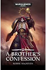 A Brother's Confession (Warhammer 40,000) Kindle Edition