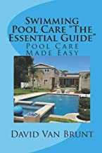 """Swimming Pool Care """"The Essential Guide"""": Pool Care"""