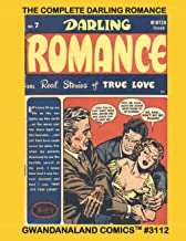 The Complete Darling Romance: Gwandanaland Comics #3112 --- Seven Complete Issues of Love, Heartbreak, and Redemption!