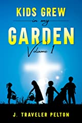 Kid's Grew in My Garden: Volume 1 Kindle Edition