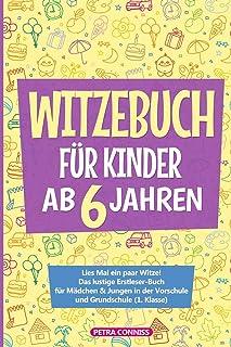 Das Witzebuch für Kinder ab 6 Jahren: Lies Mal ein paar Witze! Das lustige Erstleser-Buch für Mädchen & Jungen in der Vors...