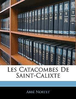 Les Catacombes De Saint-Calixte (French Edition)