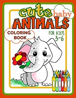 Cute Baby Animals Coloring Book for Kids 3-6: Easy and Fun Activity Book Full of Beautiful Creatures for Developing Child'...