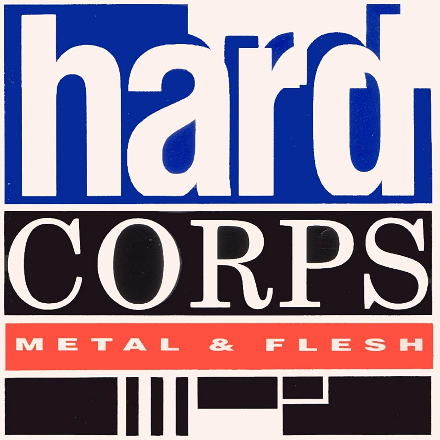 Hard Corps - Metal And Flesh