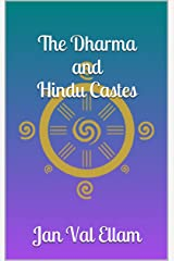The Dharma and Hindu Castes Kindle Edition