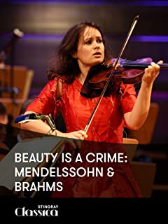 Beauty is a Crime: Mendelssohn and Brahms