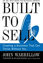 Built to Sell: Creating a Business That Can Thrive Without You