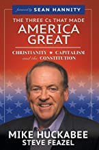 Download The Three Cs That Made America Great: Christianity, Capitalism and the Constitution PDF