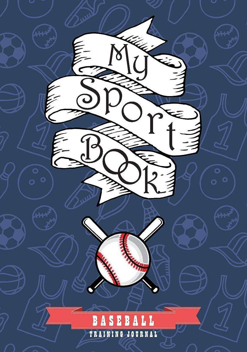 ハックラフレシアアルノルディ踏みつけMy sport book - Baseball training journal: 200 pages with 7