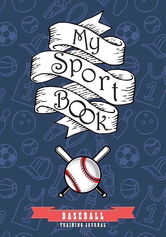 息苦しい正しく記念日My sport book - Baseball training journal: 200 pages with 7