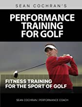 Performance Training for Golf: Fitness Training for the Sport of Golf