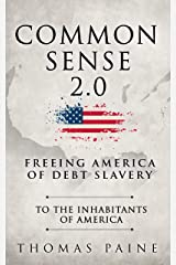 Common Sense 2.0: Freeing America of Debt Slavery Kindle Edition