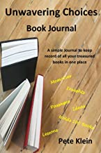 Unwavering Choices Book Journal: A simple Journal to keep record of all your treasured books in one place