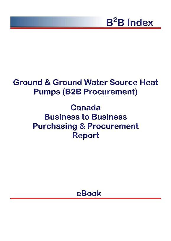 リンケージ感謝ファックスGround & Ground Water Source Heat Pumps (B2B Procurement) in Canada: B2B Purchasing + Procurement Values (English Edition)