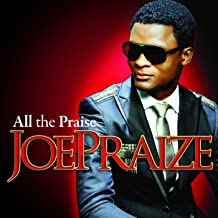 joe praize all the praise