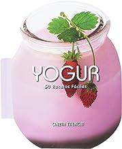 Yogur. 50 Recetas Faciles