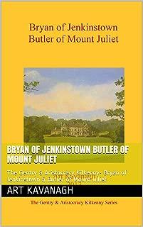 Bryan of Jenkinstown Butler of Mount Juliet: The Gentry & Aristocracy Kilkenny- Bryan of Jenkinstown & Butler of Mount Juliet