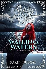 Wailing Waters (The Shady Oaks Series) Kindle Edition