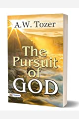 The Pursuit of God (There is the Spiritual Secret Relationship of a Christian with God) (English Edition) Format Kindle