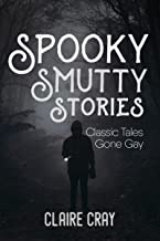 Spooky Smutty Stories: Classic Tales Gone Gay
