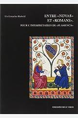 Entre novas et romans: Pour l'interprétation de Flamenca (Scrittura e scrittori) (French and Italian Edition) Paperback